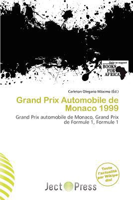 Grand Prix Automobile de Monaco 1999 written by Carleton Olegario M. Ximo