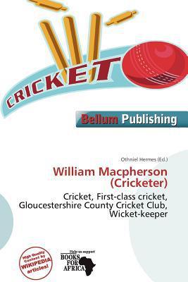 William MacPherson (Cricketer) written by Othniel Hermes