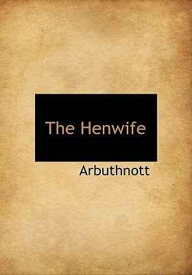 The Henwife book written by Arbuthnott