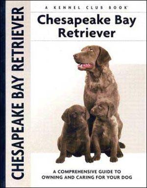 Chesapeake Bay Retriever (Kennel Club Dog Breed Series) book written by Nona Kilgore Bauer