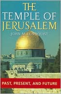 Temple of Jerusalem: Past, Present, and Future book written by John M. Lundquist
