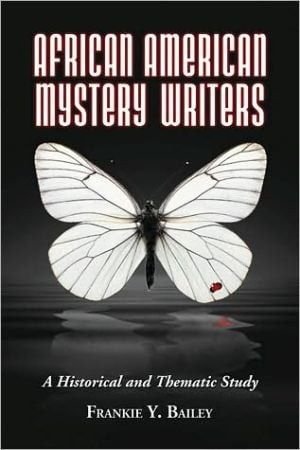African American Mystery Writers: A Historical and Thematic Study book written by Frankie Y. Bailey
