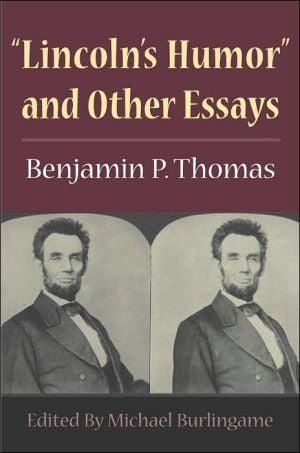 Lincoln's Humor and other Essays book written by Benjamin P. Thomas