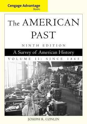 The American Past, Volume II: Since 1865: A Survey of American History book written by Conlin, Joseph R.