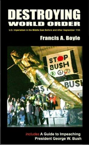 Destroying World Order: U. S. Imperialism in the Middle East Before and after September 11th book written by Francis Anthony Boyle