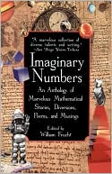 Imaginary Numbers: An Anthology of Marvelous Mathematical Stories, Diversions, Poems, and Musings book written by Frucht