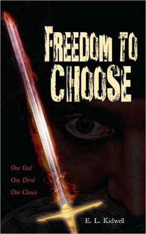 Freedom To Choose book written by E L Kidwell