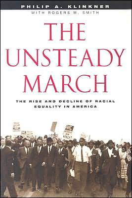 The Unsteady March: The Rise and Decline of Racial Equality in America book written by Philip A. Klinkner