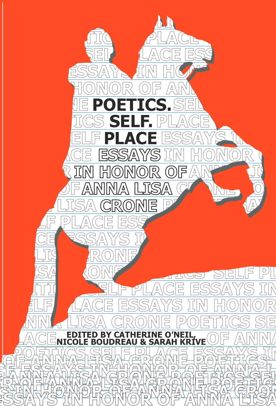 Poetics, Self, Place: Essays in Honor of Anna Lisa Crone book written by Anna Lisa Crone