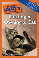 The Complete Idiot's Guide to Getting and Owning a Cat book written by Sheila Webster Boneham