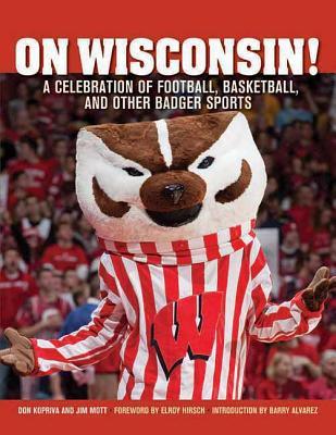 On Wisconsin! written by Don Kopriva