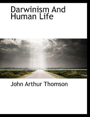 Darwinism and Human Life book written by Thomson, John Arthur