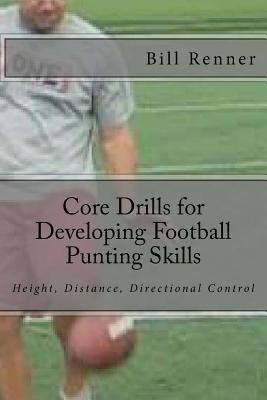 Core Drills for Developing Football Punting Skills written by Bill Renner