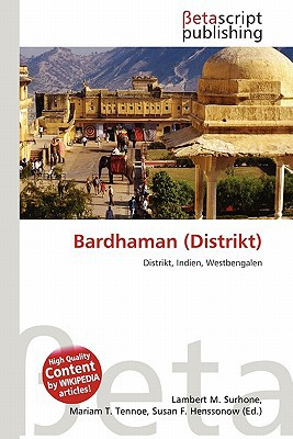Bardhaman (Distrikt) written by Lambert M. Surhone
