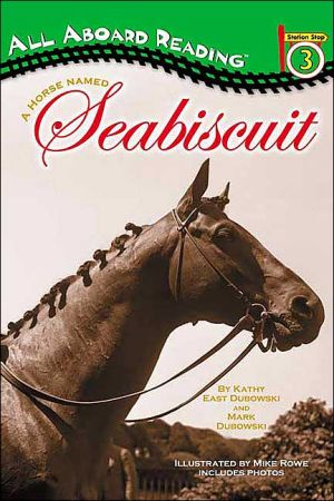 Horse Named Seabiscuit book written by Mark Dubowski