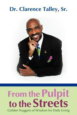 From the Pulpit to the Streets written by Sr. Clarence Talley