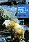 Walker's Marine Mammals of the World book written by Ronald M. Nowak