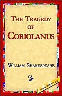 The Tragedy of Coriolanus book written by William Shakespeare