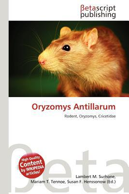 Oryzomys Antillarum written by Lambert M. Surhone