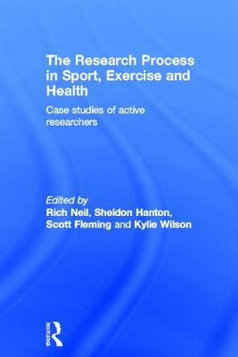 The Research Process in Sport, Exercise and Health written by Rich Neil