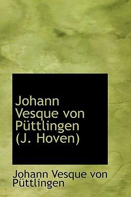 Johann Vesque Von Puttlingen (J. Hoven) book written by Vesque Von Puttlingen, Johann