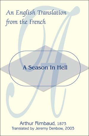 A Season in Hell: An English Translation from the French book written by Arthur Rimbaud