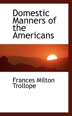 Domestic Manners of the Americans book written by Trollope, Frances Milton