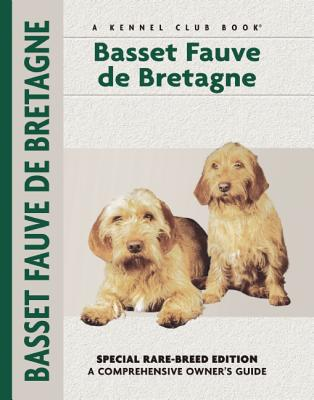 Basset Fauve de Bretagne (Kennel Club Dog Breed Series) book written by Evan L. Roberts