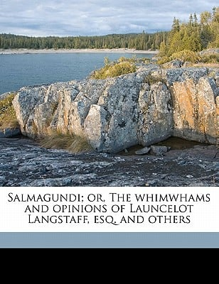 Salmagundi; Or, the Whimwhams and Opinions of Launcelot Langstaff, Esq. and Others book written by Duyckinck, Evert A. , Paulding, James Kirke , Irving, William