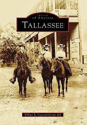 Tallassee book written by Goss, William E. , Pell, Karren