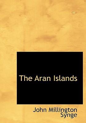 The Aran Islands book written by Synge, J. M.