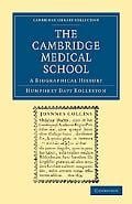 The Cambridge Medical School: A Biographical History (Cambridge Library Collection - Cambridge) written by Humphrey Davy Rolleston