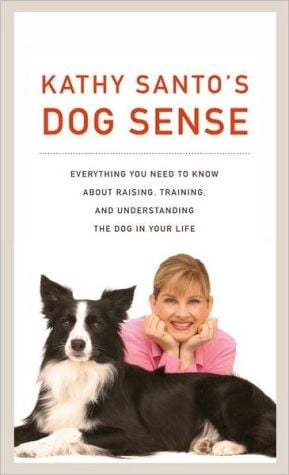 Kathy Santo's Dog Sense book written by Kathy Santo