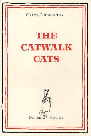 Grace Coddington & Didier Malige: The Catwalk Cats book written by Grace Coddington