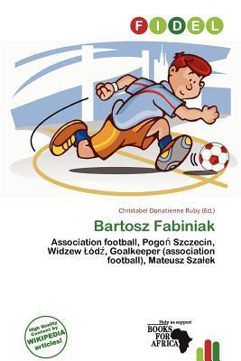 Bartosz Fabiniak written by Christabel Donatienne Ruby