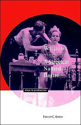 Williams: A Streetcar Named Desire book written by Philip C. Kolin