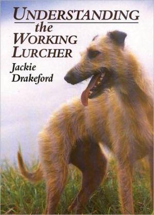 Understanding the Working Lurcher book written by Jackie Drakeford