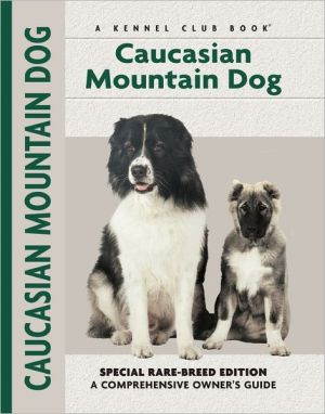 Caucasian Ovcharka (Comprehensive Owners Guides Series) written by Stacey Kubyn