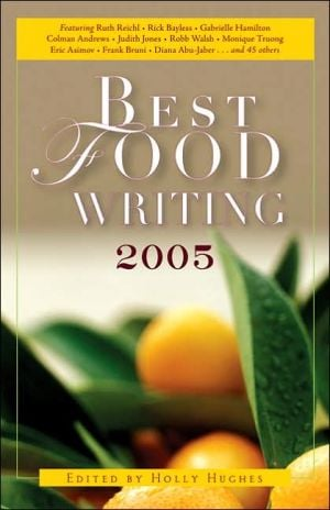 Best Food Writing 2005 book written by Holly Hughes