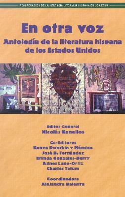 En Otra Voz: Antología de Literatura Hispana de los Estados Unidos book written by Nicolas Kanellos
