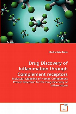 Drug Discovery of Inflammation Through Complement Receptors written by Madhu Babu Battu
