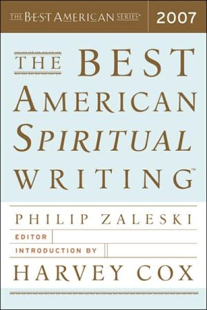 Best American Spiritual Writing 2007 book written by Harvey Cox