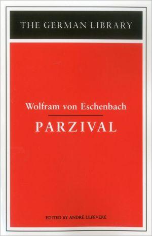 Parzival, Vol. 2 book written by Wolfram Von Eschenbach