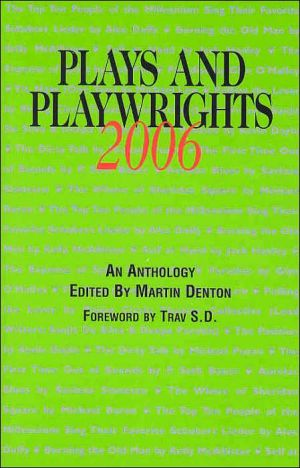 Plays and Playwrights 2006 book written by Martin Denton