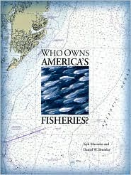 Who Owns America's Fisheries book written by Seth Macinko