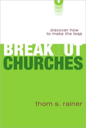 Breakout Churches: Discover How to Make the Leap book written by Thom S. Rainer