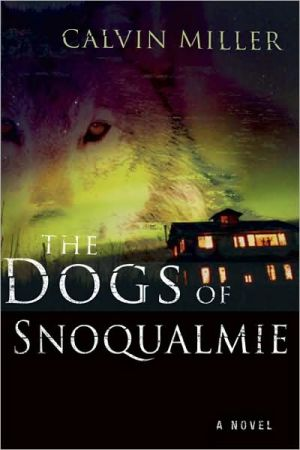 The Dogs of Snoqualmie book written by Calvin Miller