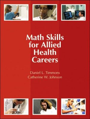 Math Skills for Allied Health Careers book written by Daniel L. Timmons