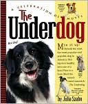 The Underdog: A Celebration of Mutts book written by Julia Szabo