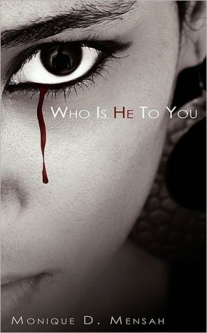Who Is He To You book written by Monique D. Mensah